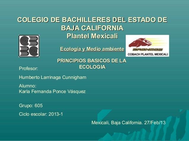 COLEGIO DE BACHILLERES DEL ESTADO DE           BAJA CALIFORNIA            Plantel Mexicali                   Ecología y Me...