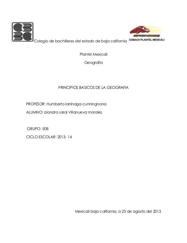 Colegio de bachilleres del estado de baja california Plantel Mexicali Geografía PRINCIPIOS BASICOS DE LA GEOGRAFIA PROFESO...
