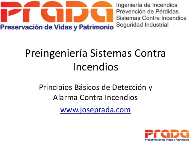 Preingeniería Sistemas Contra          Incendios  Principios Básicos de Detección y      Alarma Contra Incendios        ww...