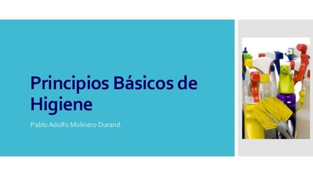 Principios Básicos de Higiene Pablo Adolfo Molinero Durand.