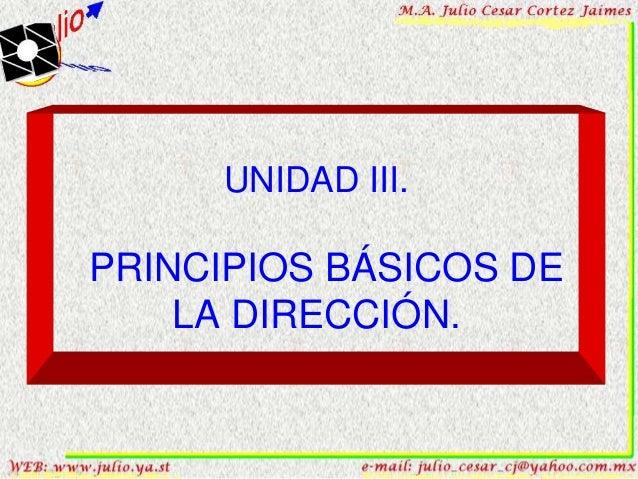 UNIDAD III.PRINCIPIOS BÁSICOS DE    LA DIRECCIÓN.