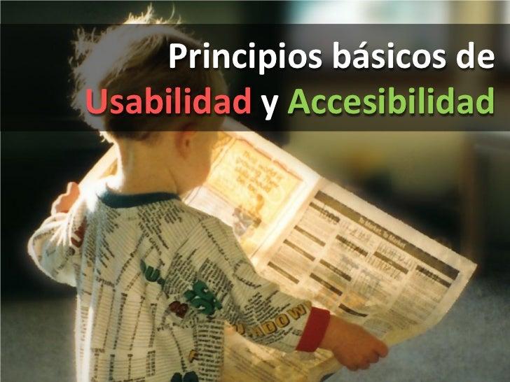 Principios básicos deUsabilidad y Accesibilidad