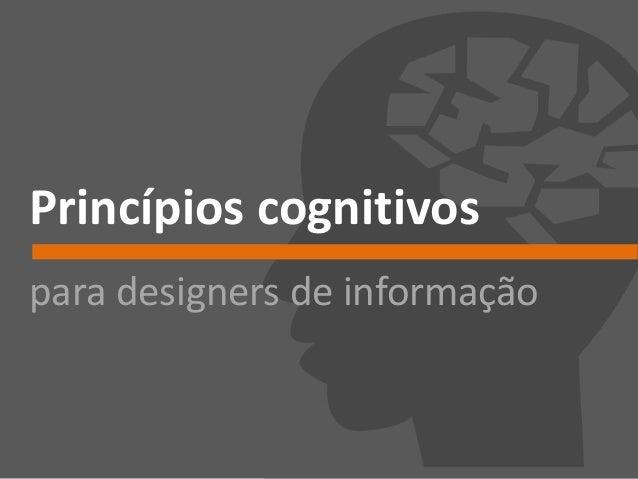 Princípios cognitivos para designers de informação