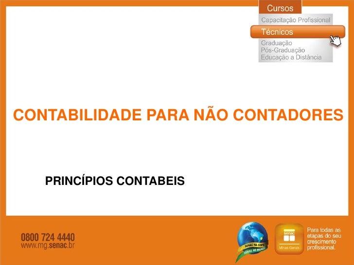 CONTABILIDADE PARA NÃO CONTADORES   PRINCÍPIOS CONTABEIS