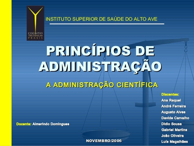 PRINCÍPIOS DEPRINCÍPIOS DE ADMINISTRAÇÃOADMINISTRAÇÃO A ADMINISTRAÇÃO CIENTÍFICAA ADMINISTRAÇÃO CIENTÍFICA INSTITUTO SUPER...