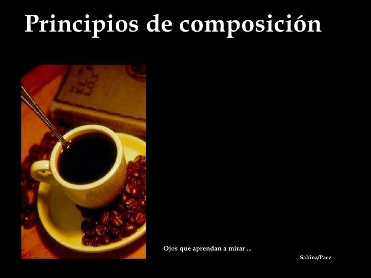 Principios de composición Ojos que aprendan a mirar ...  Sabina/Paez