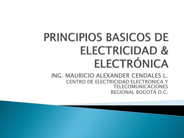 ING. MAURICIO ALEXANDER CENDALES L.     CENTRO DE ELECTRICIDAD ELECTRONICA Y                      TELECOMUNICACIONES      ...