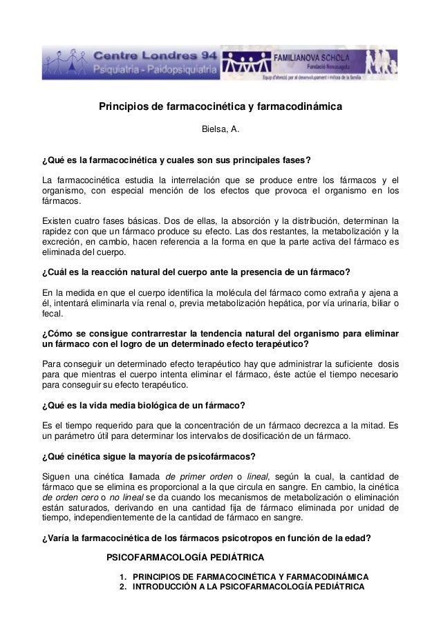 Principios de farmacocinética y farmacodinámica Bielsa, A.  ¿Qué es la farmacocinética y cuales son sus principales fases?...