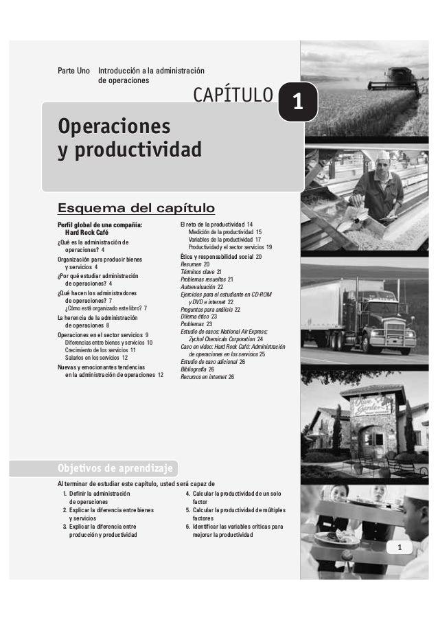 CAPÍTULO Parte Uno Introducción a la administración de operaciones 1 Operaciones y productividad 1. Definir la administrac...