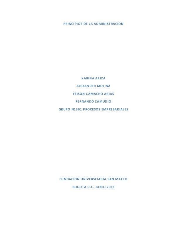 PRINCIPIOS DE LA ADMINISTRACIONKARINA ARIZAALEXANDER MOLINAYEISON CAMACHO ARIASFERNANDO ZAMUDIOGRUPO N1301 PROCESOS EMPRES...