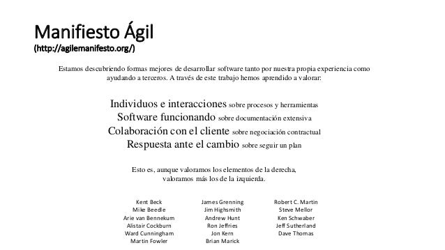 Manifiesto Ágil (http://agilemanifesto.org/) Kent Beck Mike Beedle Arie van Bennekum Alistair Cockburn Ward Cunningham Mar...