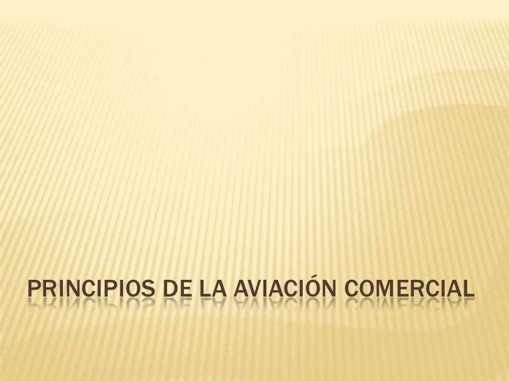 PRINCIPIOS DE LA AVIACIÓN COMERCIAL