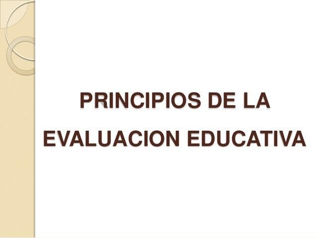 Principios de la evalucacion educativa Slide 2