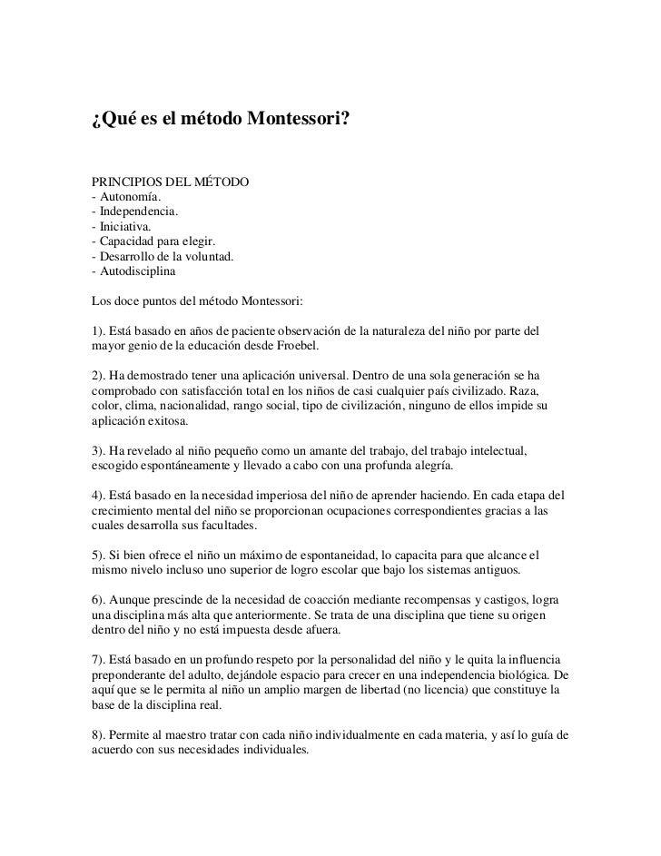 ¿Qué es el método Montessori?<br />PRINCIPIOS DEL MÉTODO- Autonomía.- Independencia.- Iniciativa.- Capacidad para elegir.-...