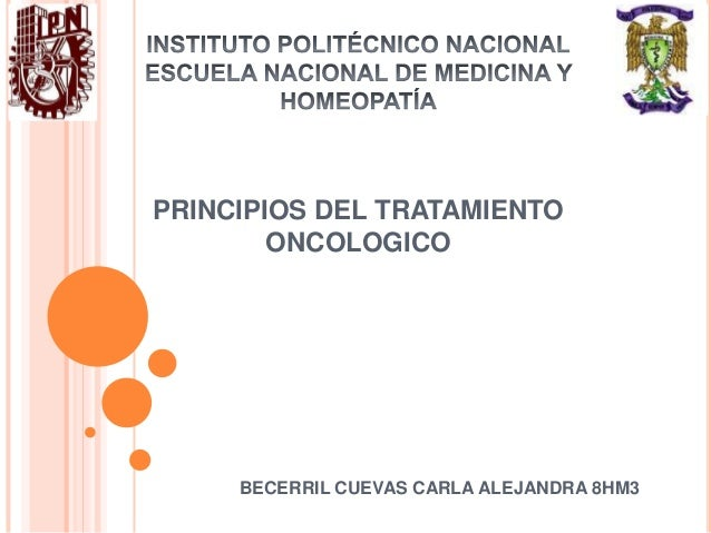PRINCIPIOS DEL TRATAMIENTO ONCOLOGICO  BECERRIL CUEVAS CARLA ALEJANDRA 8HM3