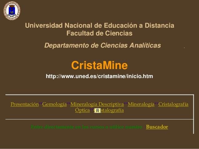 Universidad Nacional de Educación a Distancia Facultad de Ciencias Departamento de Ciencias Analíticas CristaMine http://w...