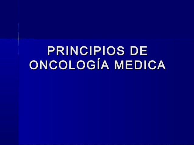 PRINCIPIOS DEONCOLOGÍA MEDICA