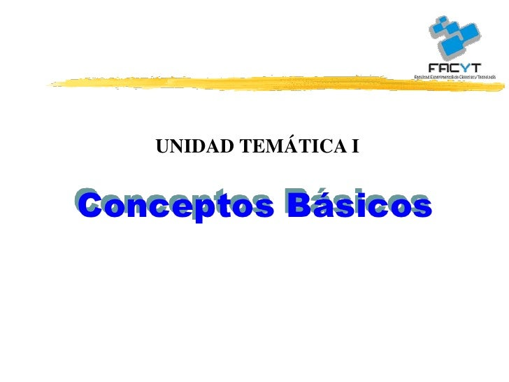 UNIDAD TEMÁTICA IConceptos Básicos