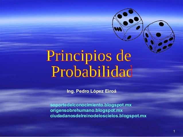 Ing. Pedro López Eiroásoportedelconocimiento.blogspot.mxorigensobrehumano.blogspot.mxciudadanosdelreinodeloscielos.blogspo...