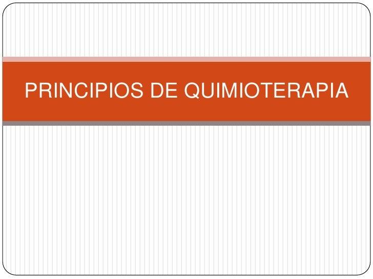 PRINCIPIOS DE QUIMIOTERAPIA<br />