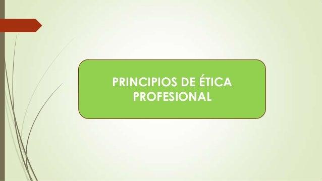 PRINCIPIOS DE ÉTICA PROFESIONAL