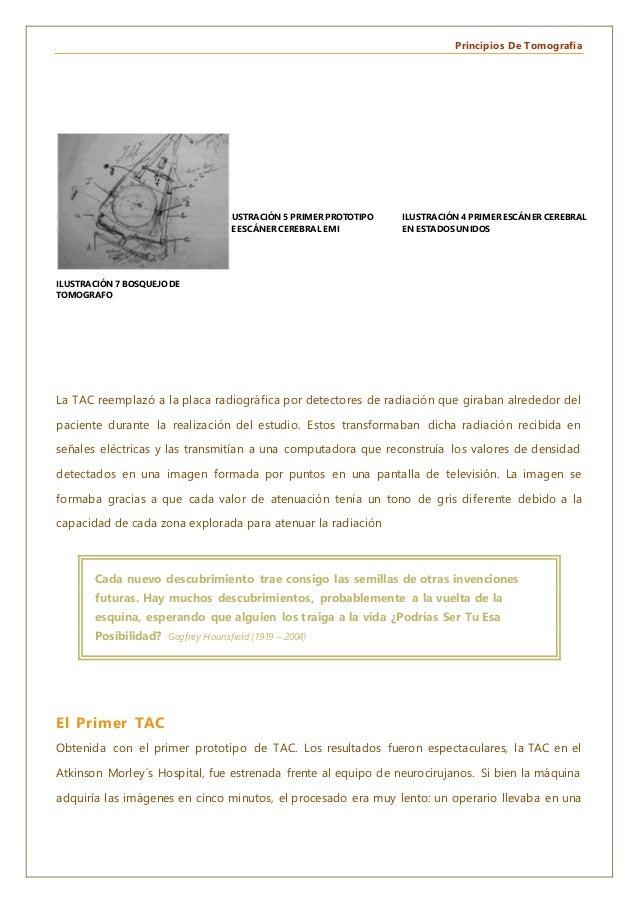 Principios De Tomografía La TAC reemplazó a la placa radiográfica por detectores de radiación que giraban alrededor del pa...