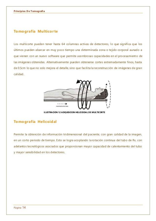 Principios De Tomografía Página 14 Tomografía Multicorte Los multicorte pueden tener hasta 64 columnas activas de detector...