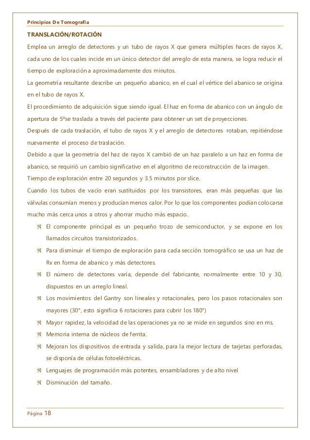 Principios De Tomografía Página 18 TRANSLACIÓN/ROTACIÓN Emplea un arreglo de detectores y un tubo de rayos X que genera mú...