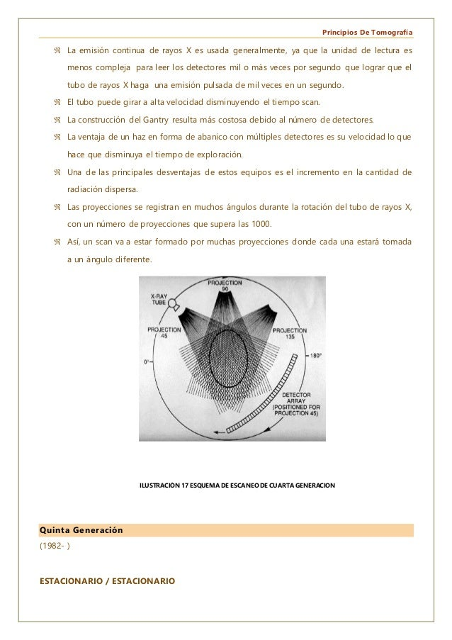 Principios De Tomografía  La emisión continua de rayos X es usada generalmente, ya que la unidad de lectura es menos comp...
