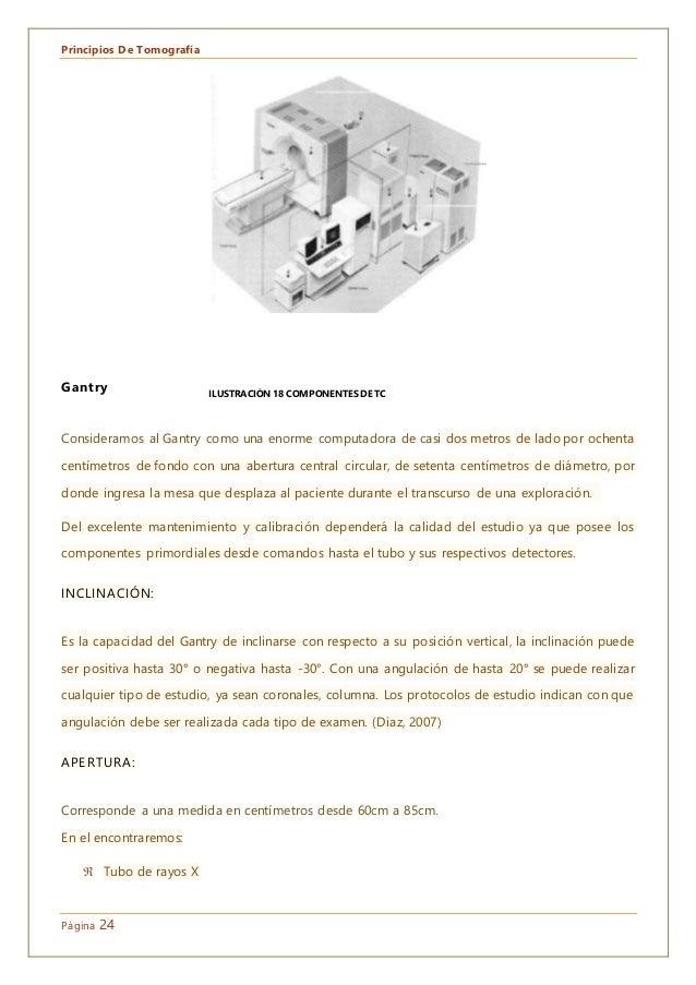 Principios De Tomografía Página 24 Gantry Consideramos al Gantry como una enorme computadora de casi dos metros de lado po...
