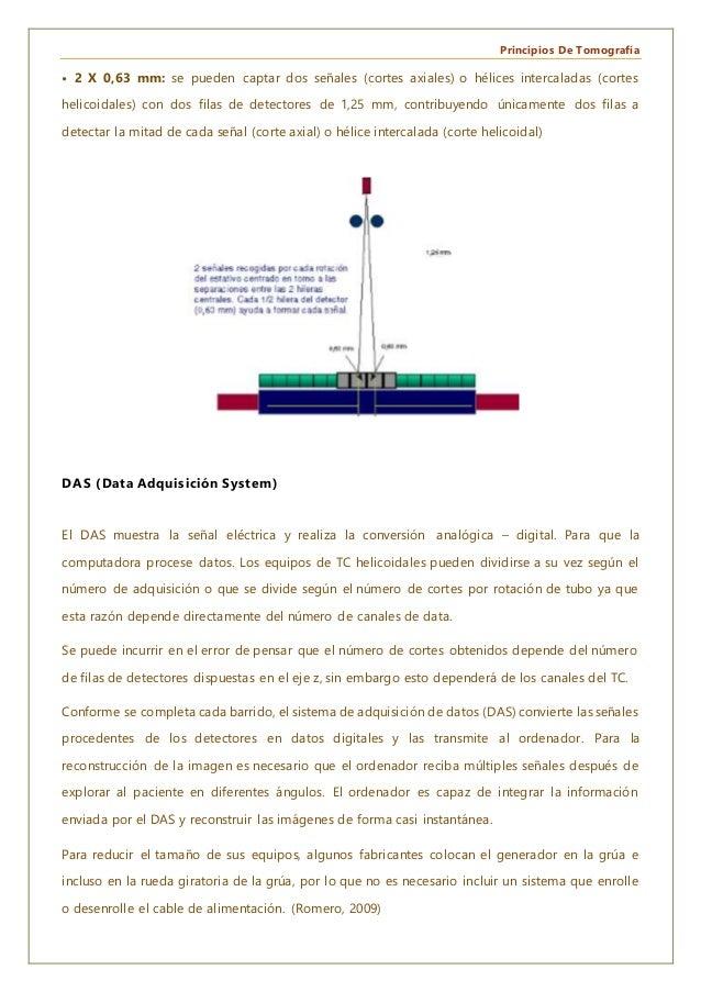 Principios De Tomografía • 2 X 0,63 mm: se pueden captar dos señales (cortes axiales) o hélices intercaladas (cortes helic...