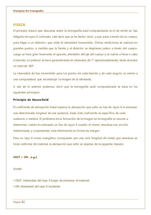 Principios De Tomografía Página 42 FISICA El principio básico que descansa sobre la tomografía axial computarizada es el d...