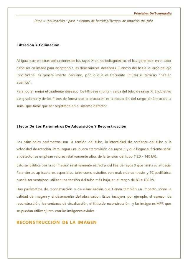 Principios De Tomografía Pitch = (colimación * paso * tiempo de barrido)/Tiempo de rotación del tubo Filtración Y Colimaci...