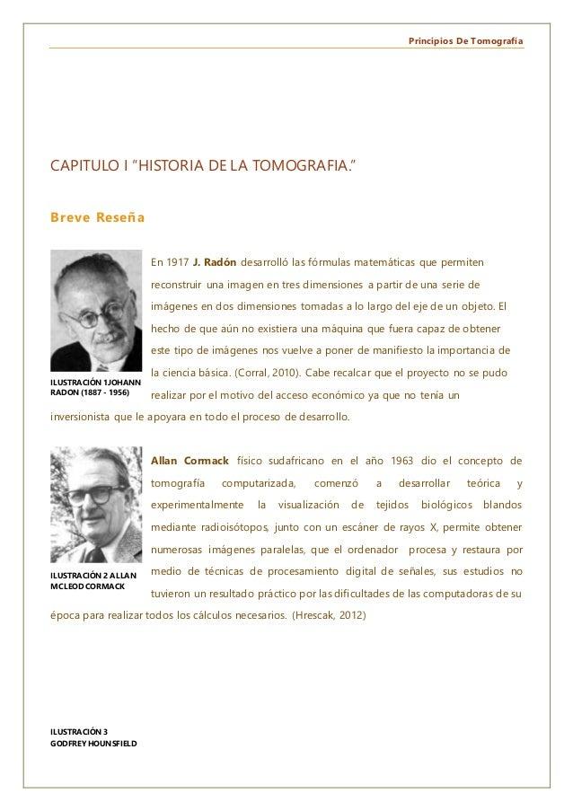 """Principios De Tomografía CAPITULO I """"HISTORIA DE LA TOMOGRAFIA."""" Breve Reseña En 1917 J. Radón desarrolló las fórmulas mat..."""