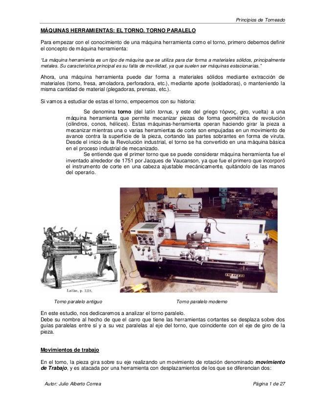 Principios de Torneado Autor  Julio Alberto Correa Página 1 de 27 MÁQUINAS  HERRAMIENTAS  EL ... 6235169b59c4