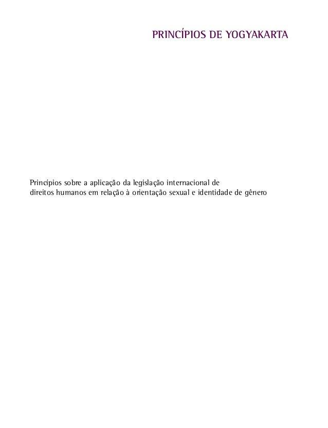 PRINCÍPIOS DE YOGYAKARTAPrincípios sobre a aplicação da legislação internacional dedireitos humanos em relação à orientaçã...