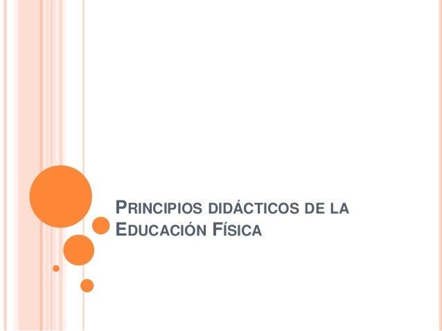 PRINCIPIOS DIDÁCTICOS DE LAEDUCACIÓN FÍSICA