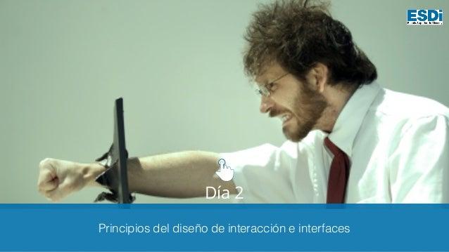 Día 2 Principios del diseño de interacción e interfaces