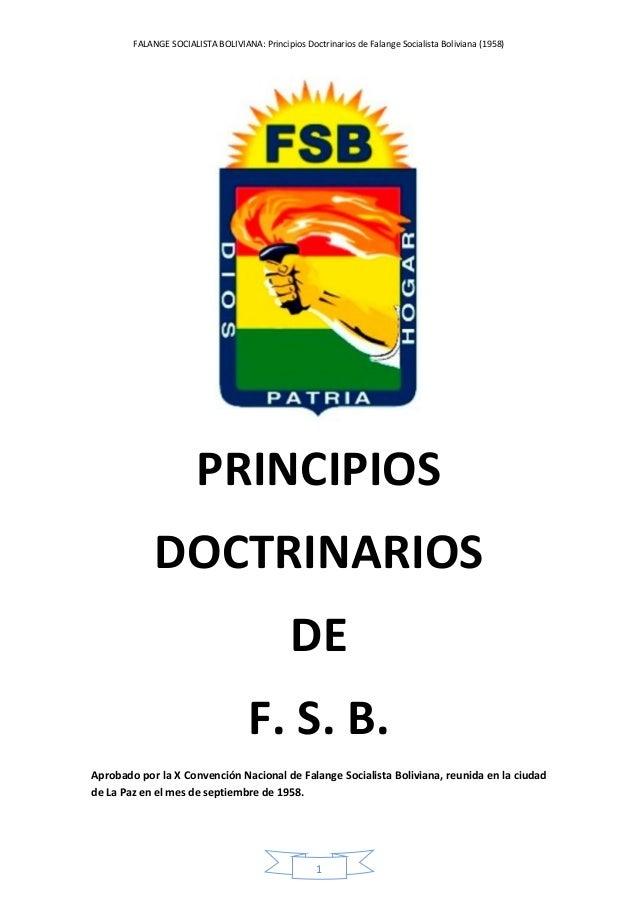 FALANGE SOCIALISTA BOLIVIANA: Principios Doctrinarios de Falange Socialista Boliviana (1958) 1 PRINCIPIOS DOCTRINARIOS DE ...