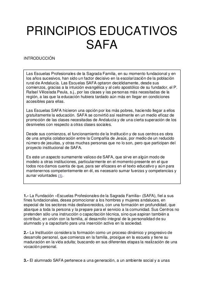 PRINCIPIOS EDUCATIVOS SAFA INTRODUCCIÓN 1.- La Fundación «Escuelas Profesionales de la Sagrada Familia» (SAFA), fiel a sus...