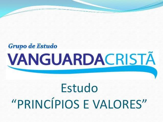 """Estudo """"PRINCÍPIOS E VALORES"""""""