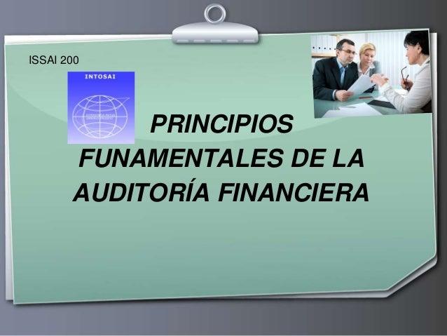PRINCIPIOS FUNAMENTALES DE LA AUDITORÍA FINANCIERA ISSAI 200