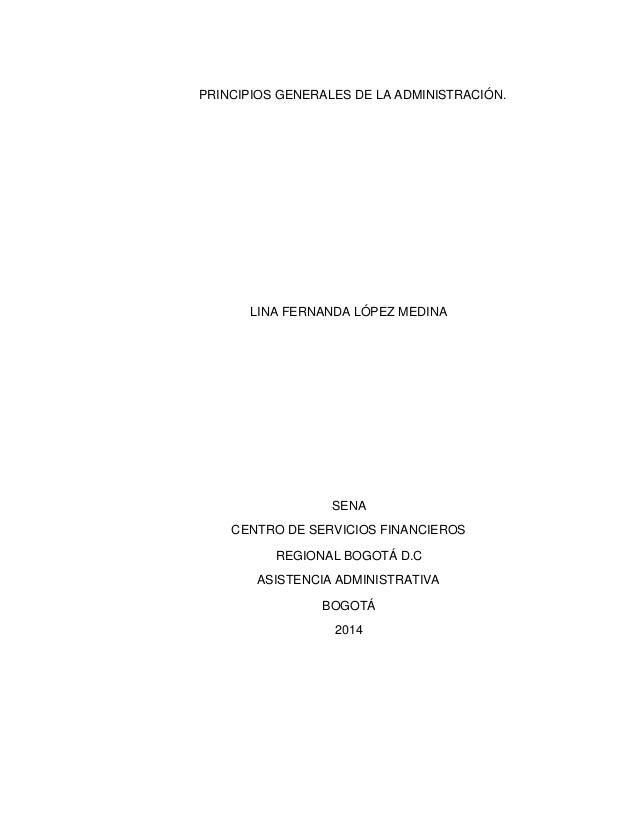 PRINCIPIOS GENERALES DE LA ADMINISTRACIÓN. LINA FERNANDA LÓPEZ MEDINA SENA CENTRO DE SERVICIOS FINANCIEROS REGIONAL BOGOTÁ...
