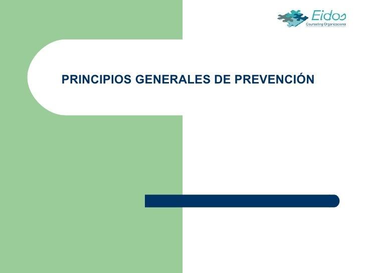 PRINCIPIOS GENERALES DE PREVENCIÓN