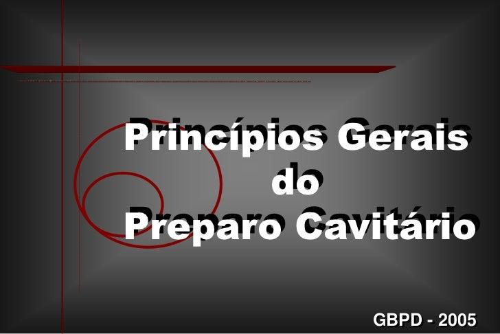 Principios gerais do preparo cavitário