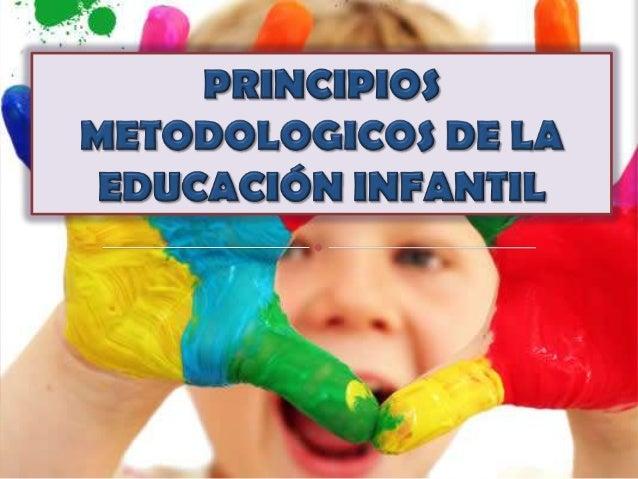  Analizar los principios nos sirven para:   Que el profesor los tenga en cuenta en todo    momento.   Reflexionar sobre...