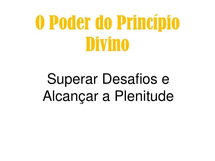 O Poder do Princípio      Divino Superar Desafios e Alcançar a Plenitude