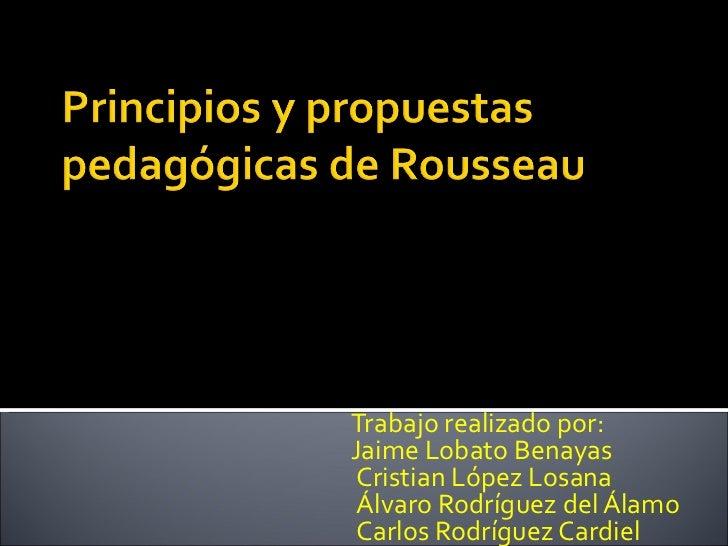 Trabajo realizado por:  Jaime Lobato Benayas Cristian López Losana Álvaro Rodríguez del Álamo Carlos Rodríguez Cardiel