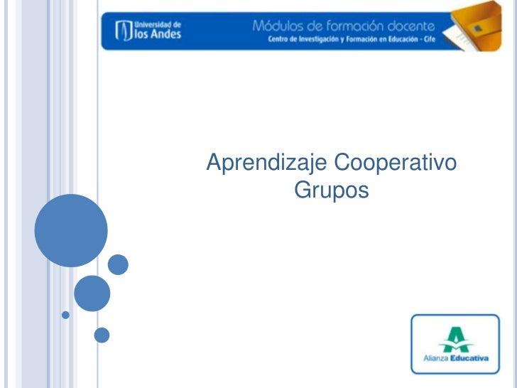 Aprendizaje Cooperativo Grupos<br />