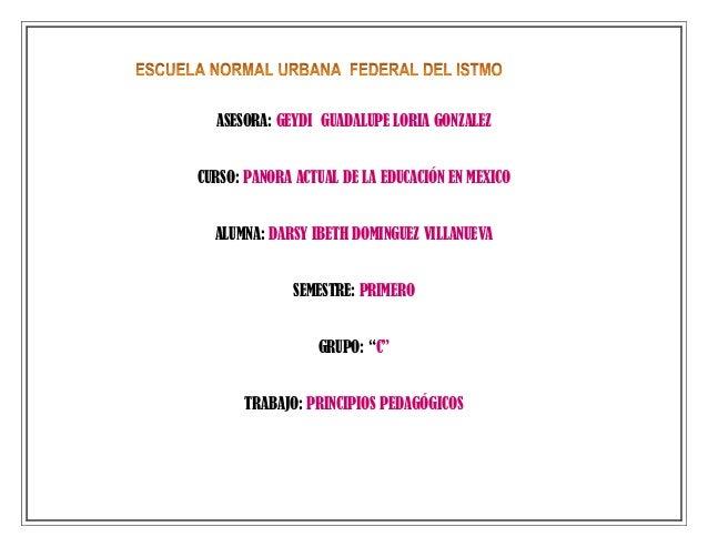 ASESORA: GEYDI GUADALUPE LORIA GONZALEZ CURSO: PANORA ACTUAL DE LA EDUCACIÓN EN MEXICO ALUMNA: DARSY IBETH DOMINGUEZ VILLA...